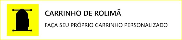 Carrinho Rolimã